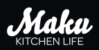 Maku Kitchen Life